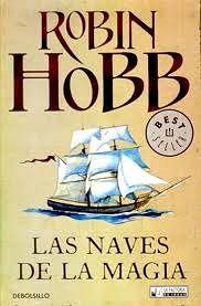 """Novela de fantasía y magia: """"Las naves de la magia"""" de Robin Hobb"""