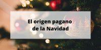 El origen pagano de la Navidad