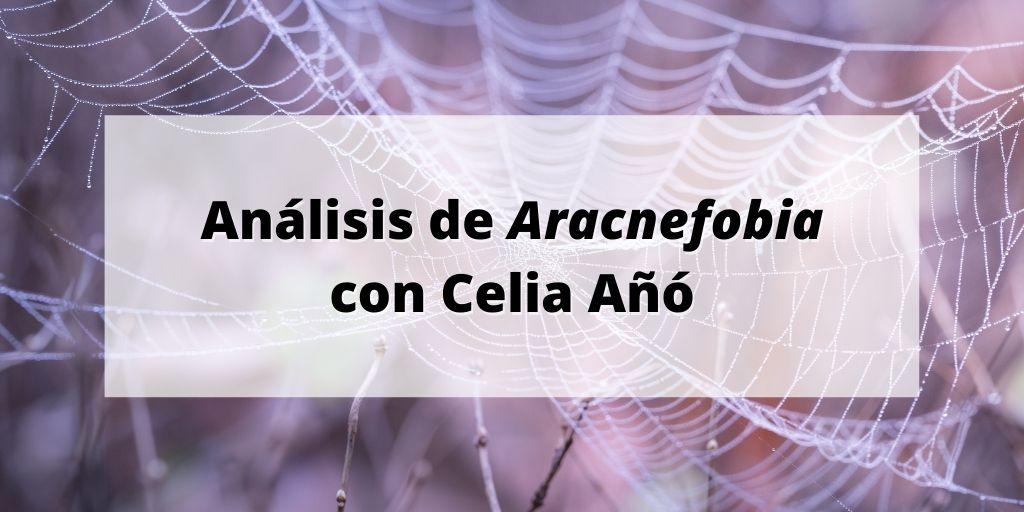 Análisis de Aracnefobia con Celia Añó