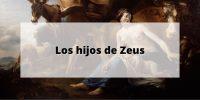 Los hijos de Zeus y los dioses olímpicos