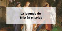 La leyenda de Tristán e Isolda