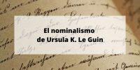 El sistema de magia nominalista de la saga de «Terramar», de Ursula K. Le Guin